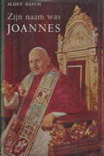 Zijn naam was Joannes-Het leven van paus Joannes XXIII