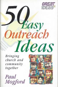 50 Easy Outreach Ideas-Paul Mogford-0854768858-9780854768851