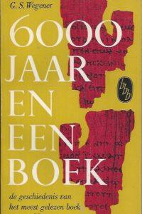 6000 jaar een boek-G.S. Wegener-BBB 18