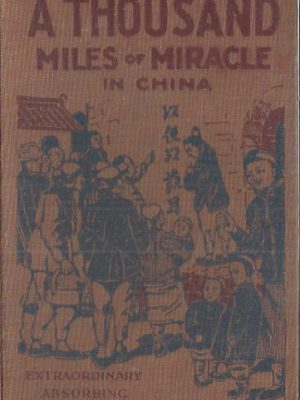 A thousand miles of miracle in China by Archibald E Glover-Pickering & Inglis, 15th 1926
