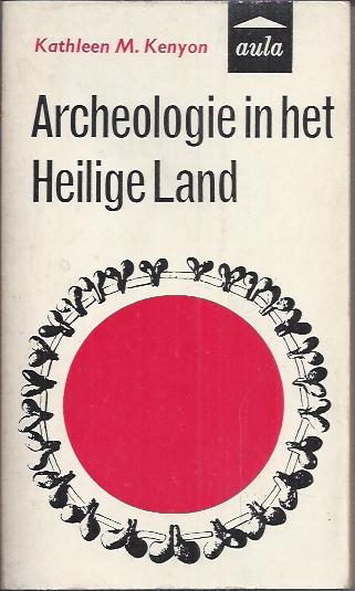 Archeologie in het Heilige Land-Kathleen M. Kenyon
