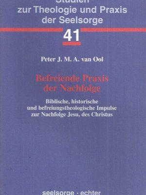 Befreiende Praxis der Nachfolge-Peter J.M.A. van Ool-3429021871
