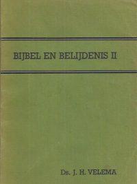 Bijbel en Belijdenis II-Catechisatieboekje voor de middelste groep-Ds. J.J. Velema-6e druk