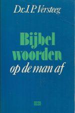 Bijbelwoorden op de man af-J.P. Versteeg-9024224810