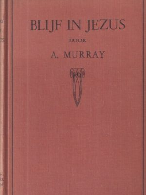 Blijf in Jezus-A. Murray-1937