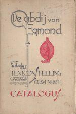 Catalogus der tentoonstelling De abdij van Egmond, in het Gemeentemuseum, 's-Gravenhage, 3 tot 30 September 1934