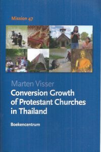 Conversion Growth of Protestant Churches in Thailand-Mission 47-Marten Visser-9789023923275