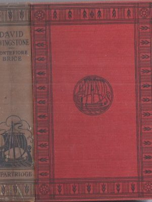 David Livingstone, his labours and his legacy by A. Montefiore-Brice