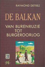 De Balkan, van burenruzie tot burgeroorlog-Raymond Detrez-9052401071