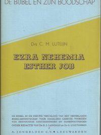 De Bijbel en Zijn boodschap-Ezra, Nehemia, Esther, Job-Drs. C.M. Luteijn-stofomslag