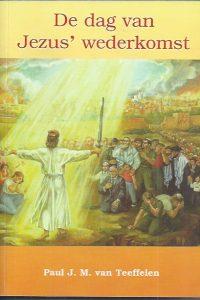 De dag van Jezus' wederkomst-Paul J.M. van Teeffelen-908080892X-9789080808928
