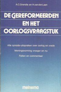 De gereformeerden en het oorlogsvraagstuk-A.C. Grandia en H. van der Laan-9021139723