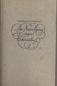 De navolging van Christus-Thomas a Kempis, Uit het latijn vertaald door Roel Houwink-1e druk 1940