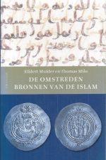 De omstreden bronnen van de islam-Eildert Mulder en Thomas Milo-9789021142104