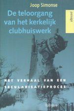 De teloorgang van het kerkelijk clubhuiswerk-Joop Simonse-9025946852