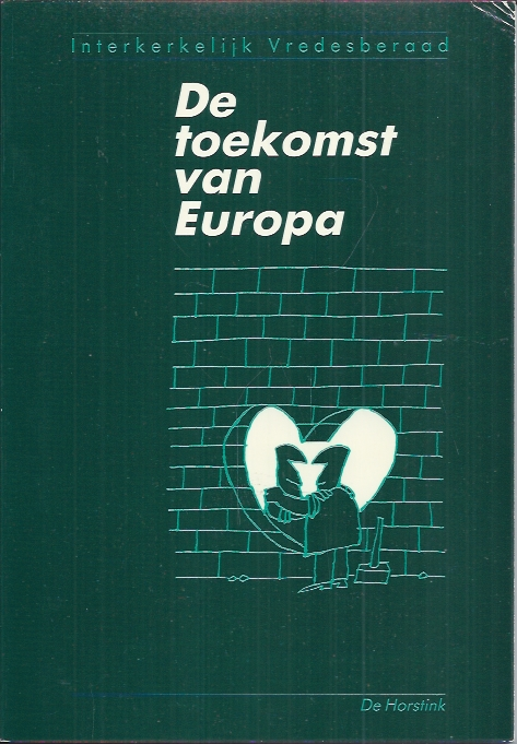 De toekomst van Europa-Interkerkelijk Vredesberaad-906184357X