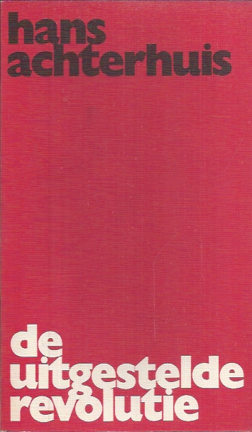 De uitgestelde revolutie-Hans Achterhuis-9060744608