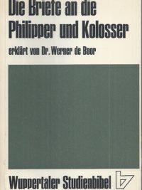 Der Brief des Paulus an die Philipper und die Kolosser-Werner de Boor-3e 1969