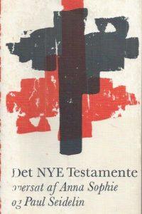 Det Nye Testamente-oversat af Anna Sophie og Paul Seidelin-6 opl 1978