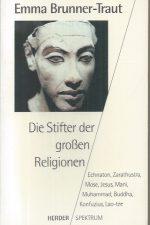 Die Stifter der grossen Religionen-Emma Brunner-Traut-3451042541-9783451042546