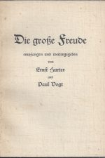 Die grosse Freude, empfangen und weitergegeben-Ernst Hurter und Paul Vogt-3. Aufl 1943