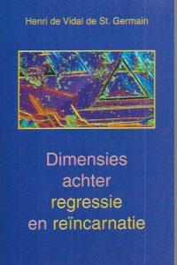 Dimensies achter regressie en reincarnatie-Henri de Vidal de St. Germain-9020281631