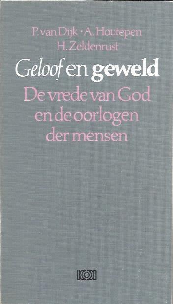 Geloof en geweld, de vrede van God en de oorlogen der mensen-9024234247