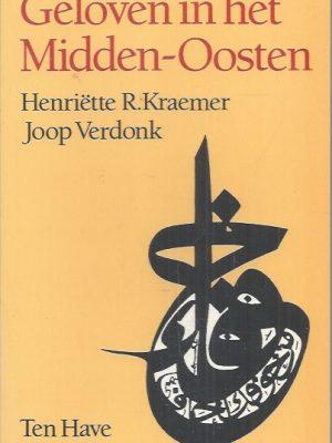 Geloven in het Midden-Oosten-Henriette R. Kraemer, Joop Verdonk-9025946291