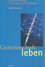 Gemeinschaft leben-Josef Griesbeck-3451274604-9783451274602