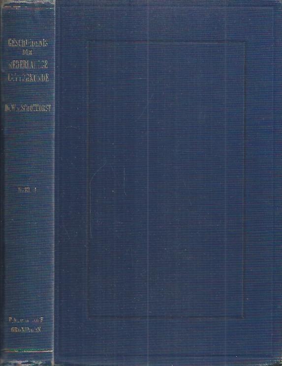 Geschiedenis der Nederlandse letterkunde-Eerste Deel 1200-1795 door W. van Schothorst-10e druk 1937
