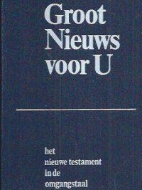 Groot Nieuws voor U, het nieuwe testament in de omgangstaal-9061261023