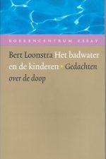 Het badwater en de kinderen-Bert Loonstra-9789023923077