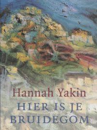 Hier is je bruidegom-Hannah Yakin-9045007185-9789045007182