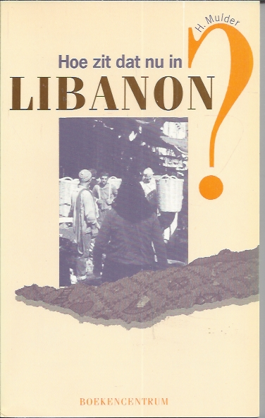 Hoe zit dat nu in Libanon-Dr. H. Mulder-9023910427