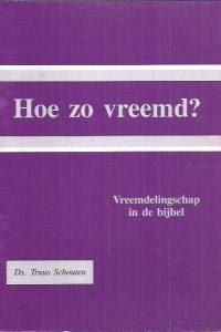 Hoe zo vreemd, vreemdelingschap in de Bijbel-Truus Schouten-9023995198