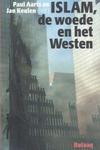 Islam, de woede en het Westen-Paul Aarts en Jan Keulen-9054600748