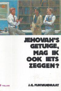 Jehovah's getuige, mag ik ook iets zeggen-J.G. Fijnvandraat-9063531540-3e druk