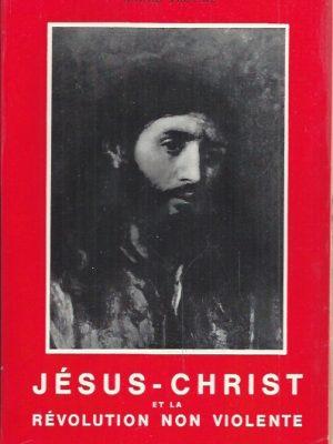 Jesus et la revolution non violente-Andre Trocme-Labor et Fides 1961