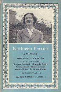 Kathleen Ferrier, A Memoir, edited by Neville Cardus-Hamissh Hamilton, 1954