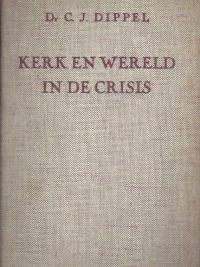 Kerk en Wereld in de Crisis-Dr. C.J. Dippel-2e druk 1948