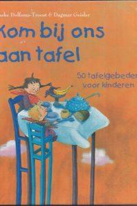 Kom bij ons aan tafel, 50 tafelgebeden voor kinderen-Ineke Dolfsma-Troost-906126684X-9789061266846