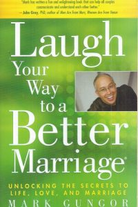 Laugh Your Way to a Better Marriage-Mark Gungor-9781416558798-1416558799
