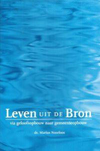 Leven uit de Bron-ds. Marius Noorloos-9043501395-4e druk