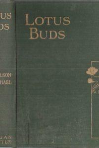 Lotus Buds by Amy Wilson-Carmichael, Octavo Edition 1912