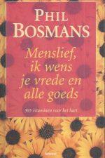 Menslief, ik wens je vrede en alle goeds-Phil Bosmans-9020941194-9789020941197
