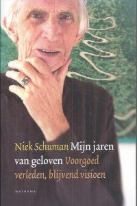 Mijn jaren van geloven-Niek Schuman-9789021143095