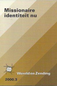 Missionaire identiteit nu-Wereld en Zending 2000.3