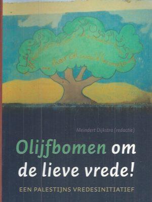 Olijfbomen om de lieve vrede, een Palestijns vredesinitiatief-9789043514354