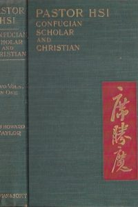 One of China's Scholars, the Early Life & Conversion of Pastor Hsi-Hardcover 1909