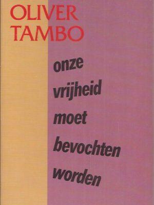 Onze vrijheid moet bevochten worden-Oliver Tambo-9026946341
